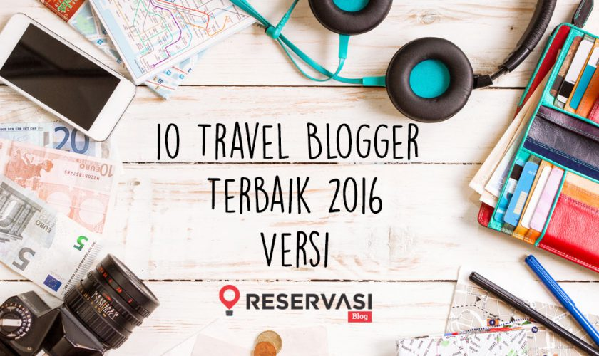 travel-blogger-indonesia-terbaik-2016-versi-travel-blog-reservasi-1