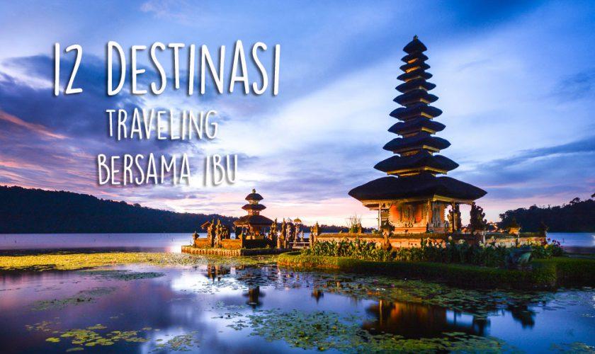 12-destinasi-traveling-bersama-ibu
