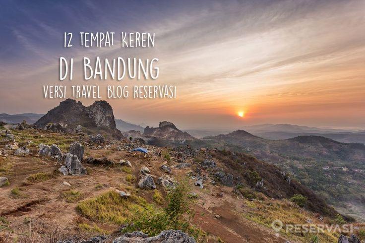 Bandung dan 12 Tempat Keren Buat Liburan- Reservasi.com