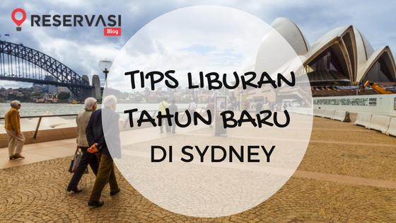 Tips Liburan Tahun Baru di Sydney