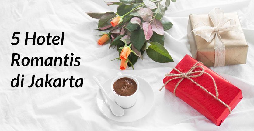 Rekomendasi Terbaik 5 Hotel Romantis di Jakarta