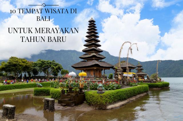 10 Tempat Wisata di Bali untuk Merayakan Malam Tahun Baru