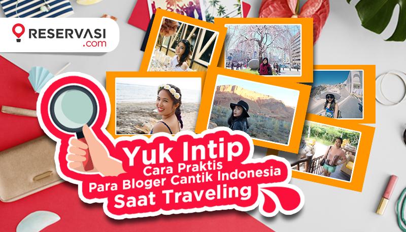 Yuk, Intip Cara Praktis Para Blogger Cantik Indonesia Saat Traveling