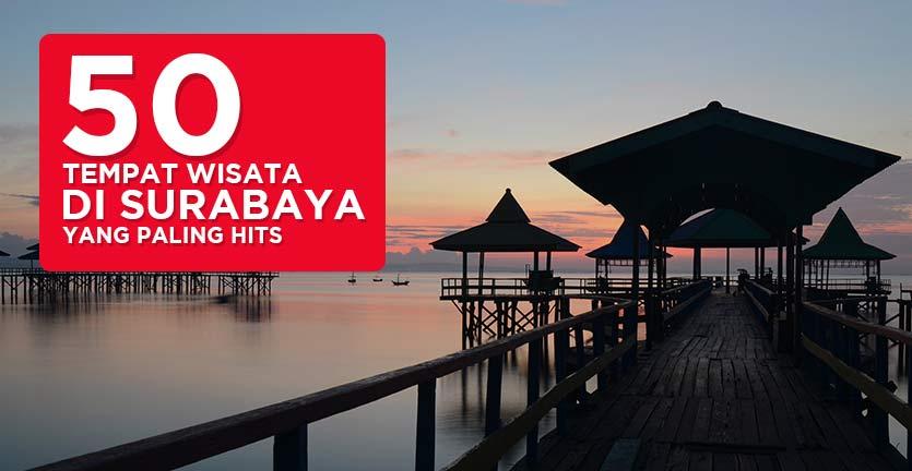 50 Tempat Wisata di Surabaya yang Paling Hits