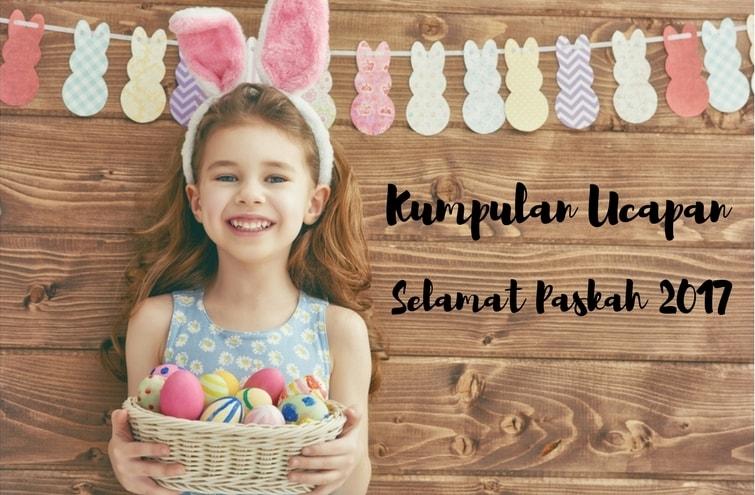 Kumpulan Ucapan Selamat Paskah 2017 dalam Bahasa Indonesia dan Inggris
